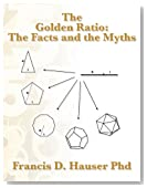 The Golden Ratio: The Facts and the Myths