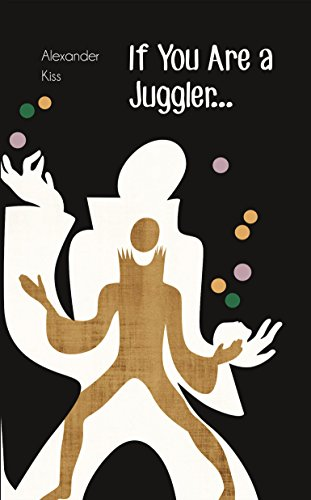 Amazon if you are a juggler ebook alexander kiss niels if you are a juggler by kiss alexander fandeluxe Images
