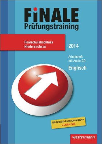 Finale - Prüfungstraining Realschulabschluss Niedersachsen: Arbeitsheft Englisch 2014 mit Audio-CD und Lösungsheft
