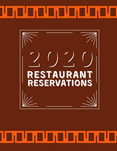 """2020 Restaurant Reservations: Professional Table Booking & Reservation Information Organizer, Customer Daily Reserve Record Registry, Dinner Register ... 8.5"""" x 11"""" 120 Pages. (Reservations Log Book)"""