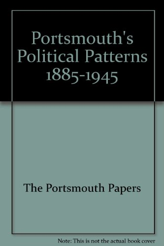 Portsmouth's Political Patterns 1885-1945 (Portsmouth Council City)