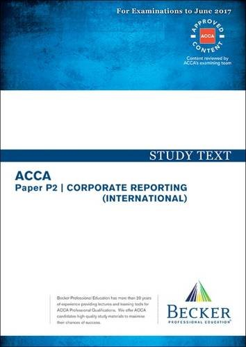 ACCA Approved – P2 Corporate Reporting: Study Text (for the March and June 2017 Exams)
