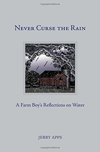 Never Curse the Rain: A Farm Boy's Reflections on ()