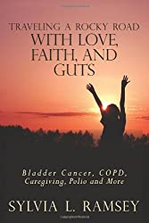 Traveling a Rocky Road with Love, Faith, and Guts: Bladder Cancer, COPD, Caregiving, Polio and More