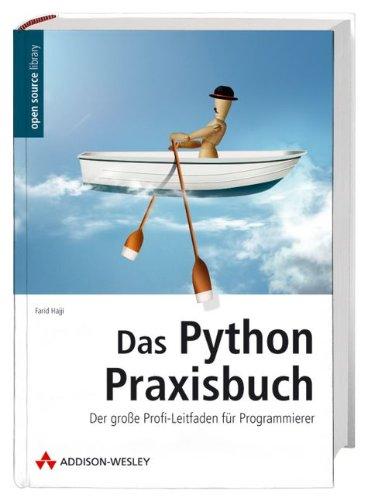 Das Python-Praxisbuch - Der große Profi-Leitfaden für Programmierer (Open Source Library) Gebundenes Buch – 1. September 2008 Farid Hajji Addison-Wesley Verlag 3827325439 Programmiersprachen