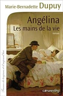 Angélina, tome 1 : Les mains de la vie par Dupuy