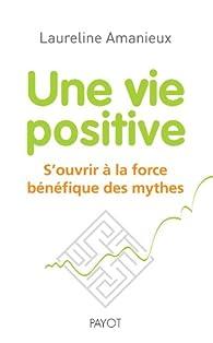 Une vie positive par Laureline Amanieux