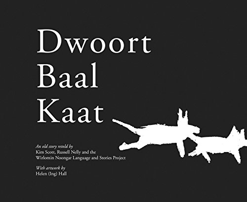 Dwoort Baal Kaat (Wirlomin Noongar Language and Stories Project) by UWA Publishing