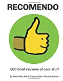 Recomendo: 500 brief reviews of cool stuff