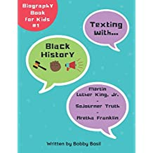 Texting with Black History: Martin Luther King Jr., Sojourner Truth, and Aretha Franklin Biography Book for Kids (Texting with History Collection)