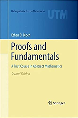Proofs and fundamentals a first course in abstract mathematics proofs and fundamentals a first course in abstract mathematics undergraduate texts in mathematics 2nd ed 2011 edition fandeluxe Choice Image