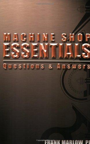 Machine Shop Essentials: Questions & Answers