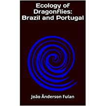 Ecology of Dragonflies: Brazil and Portugal