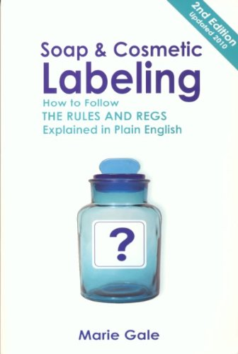 Soap & Cosmetic Labeling: How to Follow the Rules and Regs Explained in Plain English