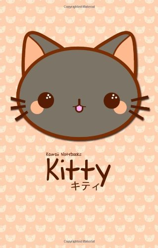 Download By Joe Dolan Kawaii Notebooks: Kitty: The Cutest 4x6 Notebooks You've Just Got To Have [Paperback] pdf