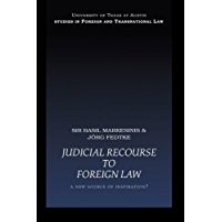 Judicial Recourse to Foreign Law: A New Source of Inspiration? (UT Austin Studies in Foreign and Transnational Law)