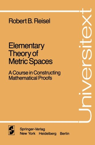 Elementary Theory of Metric Spaces: A Course in Constructing Mathematical Proofs (Universitext)