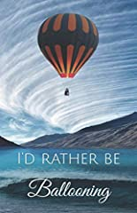 I'd Rather Be Ballooning is a nice simple gift for the hot air balloon enthusiast in your life. Makes a great stocking stuffer too. Get up high and enjoy the sights. There is so much world down below to see! Bon voyage!