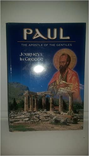 Paul: The Apostle Of The Gentiles (Journeys in Greece) by LTD. Barrage (2003-05-04)