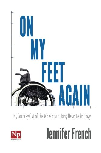 Download On My Feet Again: My Journey Out of the Wheelchair Using Neurotechnology pdf