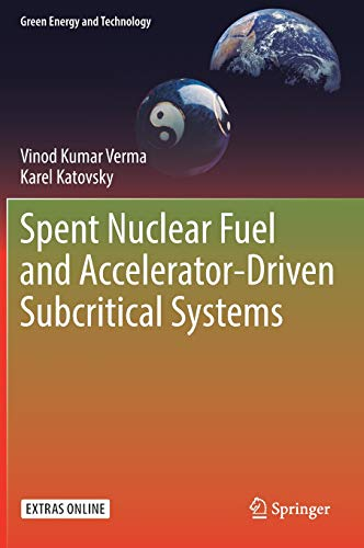 Spent Nuclear Fuel and Accelerator-Driven Subcritical Systems (Green Energy and - Fuel Accelerator