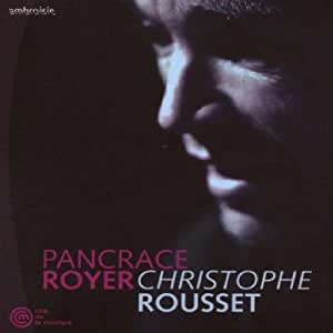 Pancrace Royer Christophe Rousset