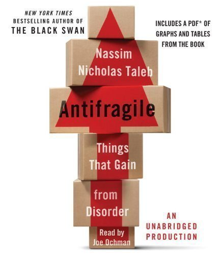 Antifragile: Things That Gain from Disorder by Taleb, Nassim Nicholas on 27/11/2012 Unabridged edition by Random House Audio