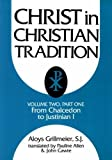 img - for 2: Christ in Christian Tradition, Volume Two: Part One: The Development of the discussion about Chalcedon book / textbook / text book