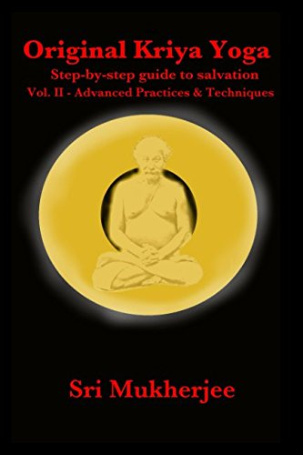 Original Kriya Yoga Volume II: Step-by-step Guide to Salvation