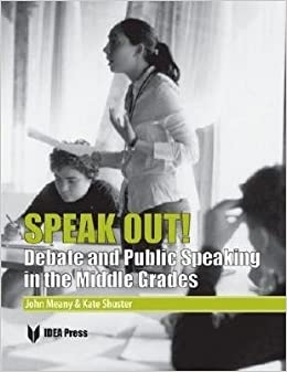 Book Speak Out!( Debate and Public Speaking in the Middle Grades)[SPEAK OUT]