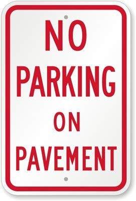 BGOJM No Parking On Pavement Sign, 8