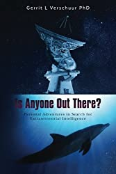 Is Anyone Out There?: Personal Adventures in Search for Extraterrestrial Intelligence