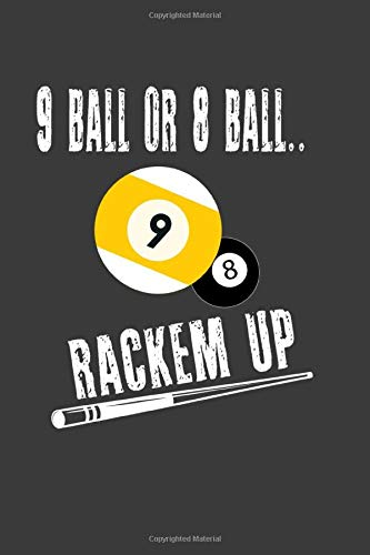 9 BALL OR 8 BALL RACKEM UP: Billiards Journal Blank Lined Notebook For Pool Players: Amazon.es: Pool, I Love Playing: Libros en idiomas extranjeros