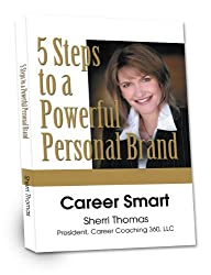 Career Smart: Five Steps to a Powerful Personal Brand