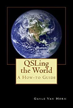 QSLing the World - A How-to Guide by [Van Horn, Gayle]