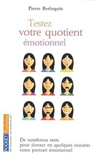 Testez votre quotient émotionnel par Pierre Berloquin