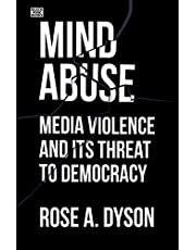 Mind Abuse: Media Violence in the 21st Century: Media Violence in the 21st Century