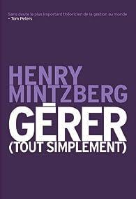 Gerer (Tout Simplement) par Henry Mintzberg