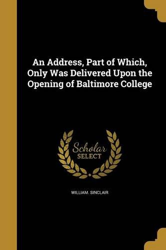 An Address, Part of Which, Only Was Delivered Upon the Opening of Baltimore College pdf