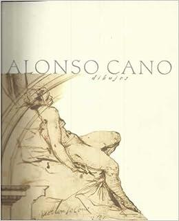 ALONSO CANO DIBUJOS: 2 DE ABRIL/24 DE JUNIO DEL 2001 ...