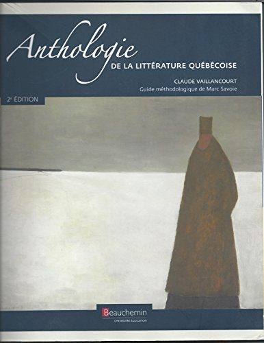 ANTHOLOGIE DE LA LITTERATURE QUEBECOISE, 2ND