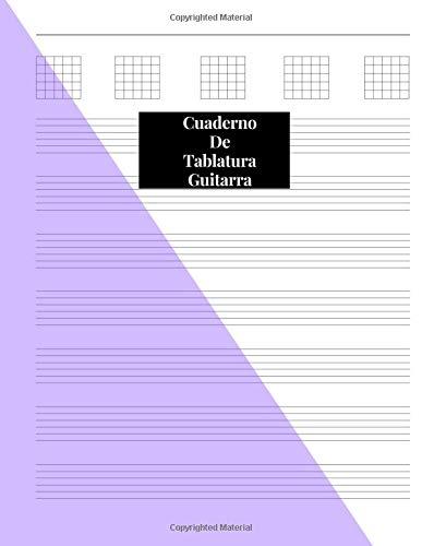 Cuaderno De Tablatura Guitarra: Guitarra Seis Cuerdas: 200 Paginas Con Ancho De 21.59 x 27.94 cm o 8.5 x 11 pulgadas