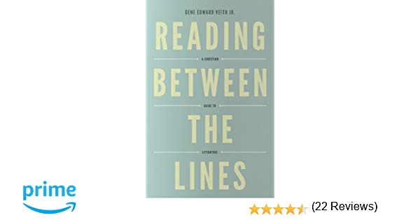 Reading between the lines redesign a christian guide to reading between the lines redesign a christian guide to literature turning point christian worldview series gene edward veith jr 9781433529740 fandeluxe Image collections