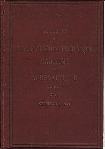 Lire un Bulletin de l'association technique maritime et aéronautique n° 63 pdf