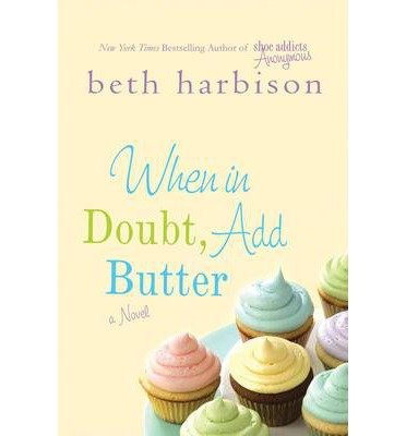 When in Doubt, Add Butter (Paperback) - Common ebook