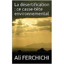 La désertification : ce casse-tête environnemental (French Edition)