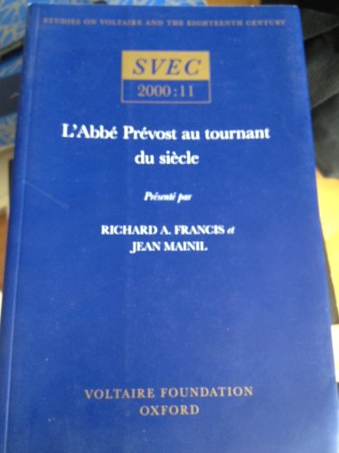 Download L'Abbé Prévost au tournant du siècle (Oxford University Studies in the Enlightenment) (v. 2000:11:00) PDF