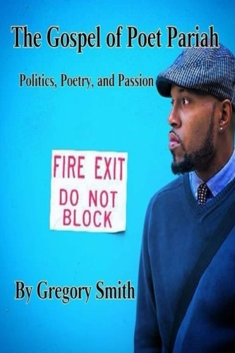 The Gospel of Poet Pariah: Politics, Poetry, and Passion