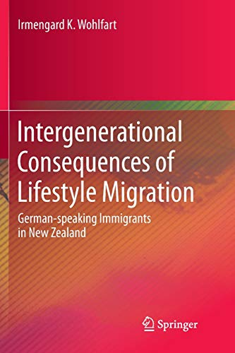 Intergenerational Consequences of Lifestyle Migration: German-speaking Immigrants in New Zealand
