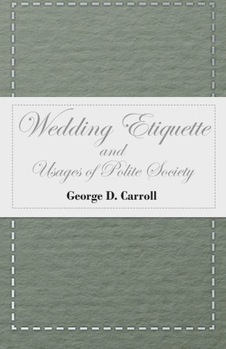Wedding Etiquette and Usages of Polite Society by Macnutt Press
